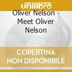 Meet oliver nelson cd musicale di Oliver Nelson
