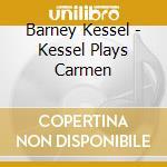 Kessel plays carmen cd musicale