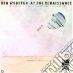 Ben Webster - At The Renaissance cd musicale di Ben Webster