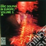 Eric Dolphy - In Europe Vol. 3 cd musicale di Eric Dolphy