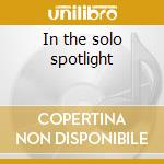 In the solo spotlight cd musicale