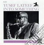 Yusef Lateef - Into Something cd musicale di Yusef Lateef