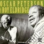Oscar Peterson & Roy Eldridge - Oscar Peterson & Roy Eldridge cd musicale di Oscar Peterson