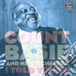 Count Basie & His Orchestra - I Told You So cd musicale di Count Basie