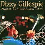 Dizzy Gillespie - Digital At Montreux 1980 cd musicale di Dizzy Gillespie