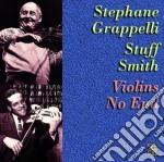Stephane Grappelli & Stuff Smith - Violins No End cd musicale di GRAPPELLI STEPHANE-STUFF SMITH