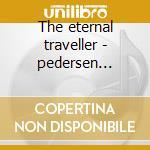 The eternal traveller - pedersen orsted cd musicale
