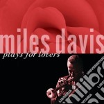 Miles Davis - Plays For Lovers cd musicale di Miles Davis
