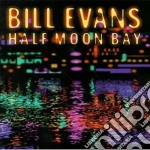 Bill Evans - Half Moon Bay cd musicale di Bill Evans