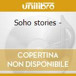 Soho stories - cd musicale