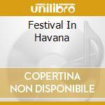 Festival In Havana cd musicale