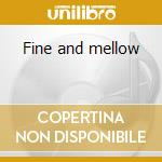 Fine and mellow cd musicale