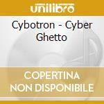 Cyberghetto cd musicale di Cybergirl