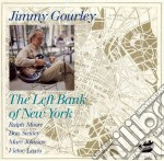 Jimmy Gourley - The Left Bank Of New York cd musicale di Gourley Jimmy