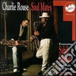 Charlie Rouse - Soul Mates cd musicale di Charlie Rouse