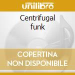 Centrifugal funk cd musicale di Varney mark project