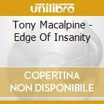 Tony Macalpine - Edge Of Insanity cd musicale di Tony Macalpine