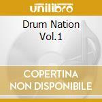 DRUM NATION VOL.1 cd musicale di ARTISTI VARI