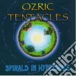 Ozric Tentacles - Spirals In Hyperspace cd musicale di Tentacles Ozric