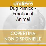 Dug Pinnick - Emotional Animal cd musicale di Pinnick Dug