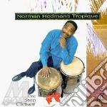 One step closer - cd musicale di Norman hedman's tropique