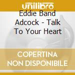Telk to your heart cd musicale