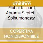 Muhal Richard Abrams Septet - Spihumonesty cd musicale di Muhal richard abrams