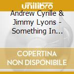 Something in return cd musicale di Cyrille &rew /lyons