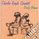 Charles Gayle Quartet - Daily Bread cd musicale di Charles gayle quarte