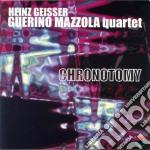 Heinz Geisser - Chronotomy cd musicale di Heinz/gueri Geisser