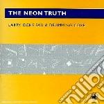 The neon truth cd musicale di Larry & drummi Ochs