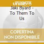 To them to us - byard jaki cd musicale di Jaki Byard