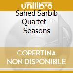 Seasons cd musicale di Sahed sarbib quartet