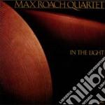 Max Roach Quartet - In The Light cd musicale di Max roach quartet