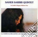 Saheb Sarbib Quintet - It Couldn T Happen Witho cd musicale di Saheb sarbib quintet