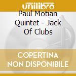 Paul Motian Quintet - Jack Of Clubs cd musicale di Paul motian quintet