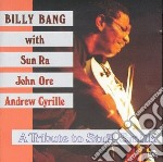 Billy Bang - A Tribute To Stuff Smith cd musicale di Billy feat sun Bang