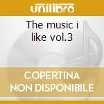 The music i like vol.3 cd musicale di Tete Montoliu