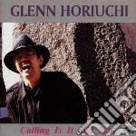 Glenn Horiuchi - Calling Is It And Now cd musicale di Glenn Horiuchi