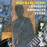 Stephane Furic - Crossing Brooklyn Ferry cd musicale di Stephane Furic