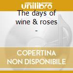 The days of wine & roses - cd musicale di Don friedman trio