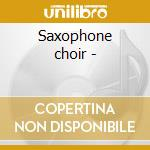 Saxophone choir - cd musicale di Pope Odean