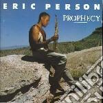 Eric Person - Prophecy cd musicale di Eric Person