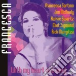 Francesca Sortino - With My Heart In A Song cd musicale di Francesca Sortino
