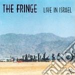 Fringe - Live In Israel cd musicale di Fringe