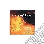 Dr. cyclops dream cd musicale di Herbie nichols proje