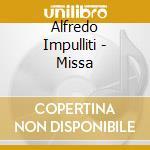 Alfredo Impulliti - Missa cd musicale di Alfredo Impulliti