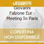 Giovanni Falzone Eur - Meeting In Paris cd musicale di GIOVANNI FALZONE