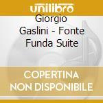 Giorgio Gaslini - Fonte Funda Suite cd musicale di GIORGIO GASLINI