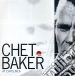 Chet Baker - Chet Baker At Capolinea cd musicale di Chet Baker